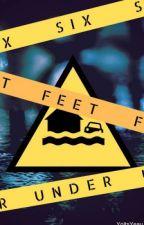 Six Feet Under by YoItsYeau