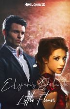 Elijah's Delicate Little Flower [ Vampire Diaries Fanfic] by Hime_chan10