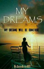 MY DREAMS  by SarahAfifah922