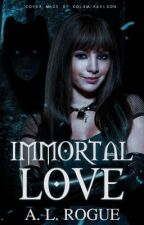 Immortal Love by XXrogueXlucyXX