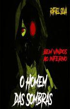 O Homem das Sombras by RafaelSilva23