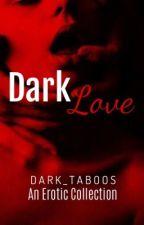 Dark Love by Dark_Taboos