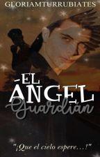 EL ÁNGEL GUARDIÁN|ERICK B. COLÓN by gloriamturrubiates
