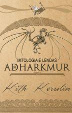 Mitos e lendas de Adharkmur by KerulinofNorth