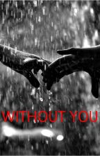 Without You by Lost_in_dreams_of_1D