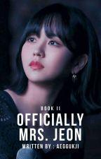 Officially Mrs. Jeon | jungkook fic by AEGGUKJI-