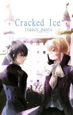 Cracked Ice {Ciel x Alois} by trancy_pants