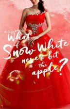 What If Snow White Never Bit The Apple? by thelazyprince