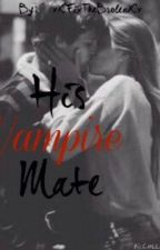 His Vampire Mate by xXThe_QueenXx