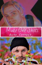 Muke One Shots by Auto_Correct_
