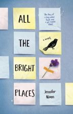 Bookreview - All The Bright Places by Superannoyingfangirl