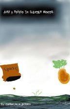 Just a Potato In Slender Woods by carter_is_a_potato