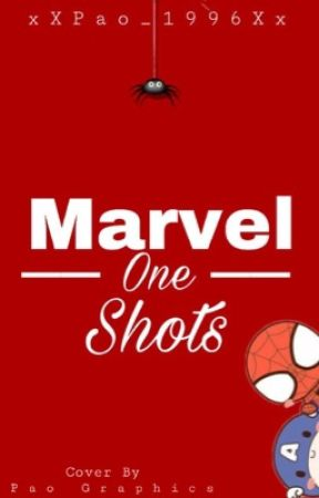 Marvel 🕷One Shots by xXPao_1996Xx
