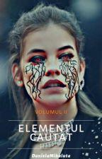 Elementul Cautat by DanielaMihaluta