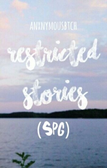 Restricted Stories (SPG)