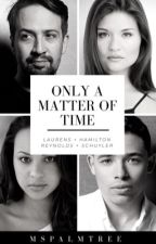 Only A Matter Of Time || Lams & Marliza by MsPalmTree