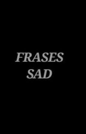 Frases Sads Y Muy Pocas Lindas Frase 15 Wattpad