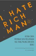 I Hate Rich Man by AyaSilviana7