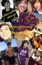 Everything Happens For A Reason ~ Harry Styles Fanfic by harryhateskevin