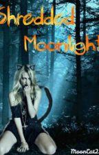 Shredded Moonlight by MoonCat22