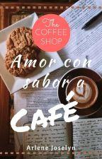 ·Amor con sabor a café· by arlenejoselyn