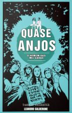 Quase Anjos - O Homem das Mil Caras (2 TEMPORADA) HIATUS by rafanatica