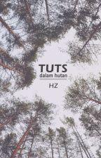 TUTS: dalam hutan by tiahazet