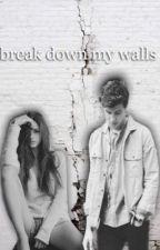 Break down my walls {Shawn Mendes} by eternitymendes