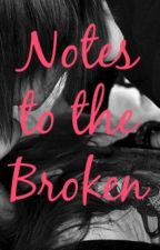 Notes to the Broken by Caitlyns1