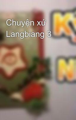 Đọc truyện Chuyện xứ Langbiang 3