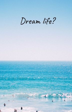 Dream life?  (Attention!  #2) by WandaSwag122