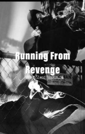 Running From Revenge  by atlparis72