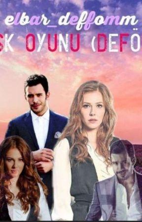 AŞK OYUNU (DEFÖM)  by defomsenaryocu