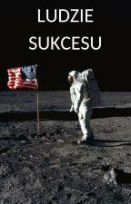 Ludzie sukcesu - o tych, którzy zdobyli świat by ScaredStory