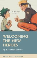 Welcoming the New Heroes (My Hero Academia x Naruto) by Electrification