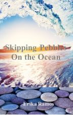 Skipping Pebbles on the Ocean by Ravenous_Jinx