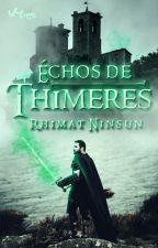 Échos de Thimeres by Rhimat_Ninsun