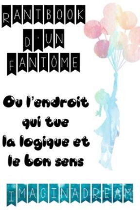 Rantbook D'un Fantôme Pas Très Net by Imaginadream