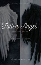 Fallen Angel- O início da guerra. by TheresaYoung818
