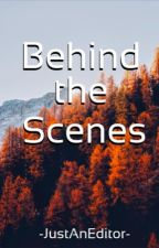 Behind the Scenes Book by -JustAnEditor-