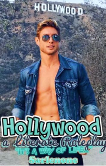 HOLLYWOOD (Literate RP)(OPEN TO NEW OCS)