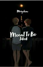 Meant To Be (Jikook) by chimgirl95