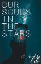 Our Souls in the Stars by Echo_Writing
