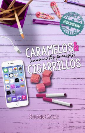 Caramelos y Cigarrillos (Momentos Precisos) by Soy_Solanshh