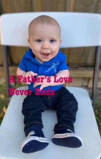 A Father's Love Never Ends