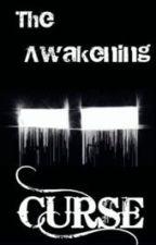 The Awakening Curse by BlackMoonx_X