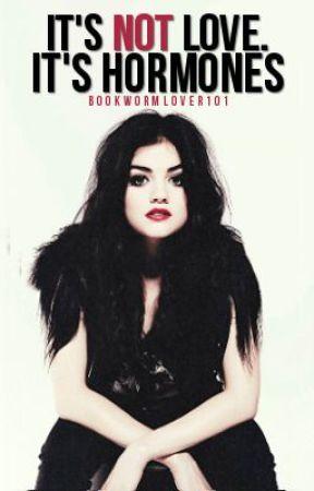 its not LOVE. It's HORMONES by Bookwormlover101