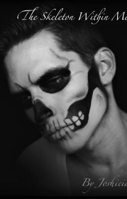 The Skeleton Within Me
