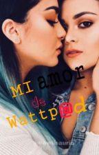 Mi amor de Wattpad I  |CACHÉ by wawiisaurio