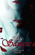 Amor por la sangre [EDITANDO]  by Davaions